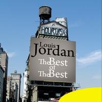 LOUIS JORDAN - The Best of the Best