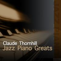 Claude Thornhill - Jazz Piano Greats - Claude Thornhill