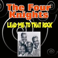 Four Knights - Lead Me To That Rock