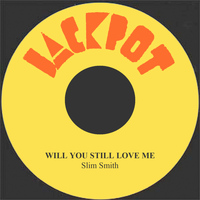Slim Smith - Will You Still Love Me