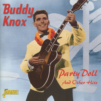 Buddy Knox - Party Doll and Other Hits