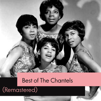 The Chantels - Best of The Chantels (Remastered)
