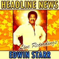Edwin Starr - Headline News: Live Recordings