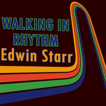 Edwin Starr - Walking In Rhythm: Lively Edwin Starr Hits