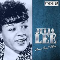 Julia Lee - Mama Don't Allow