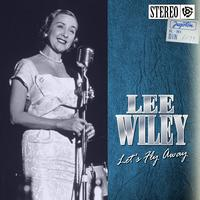 Lee Wiley - Let's Fly Away