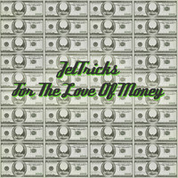 JetTricks - For The Love Of Money