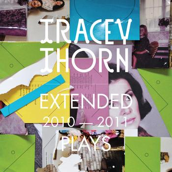 Tracey Thorn - Extended Plays 2010 - 2011