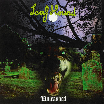 Leaf Hound - Unleashed (Digitally Remastered Version)