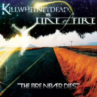 killwhitneydead - The Fire Never Dies - CDS