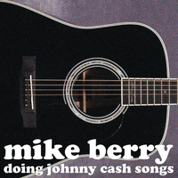 Mike Berry - Doing Johnny Cash Songs