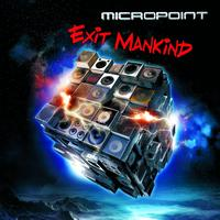 Micropoint - Exit Mankind (Explicit)