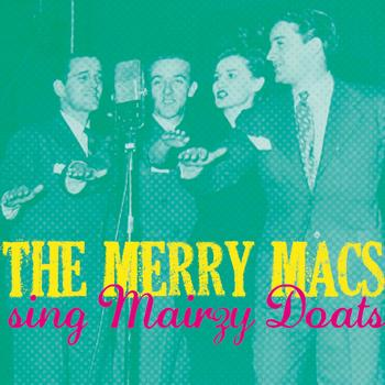 The Merry Macs - The Merry Macs Sing Mairzy Doats