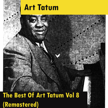 Art Tatum - The Best Of Art Tatum Vol 8 (Remastered)