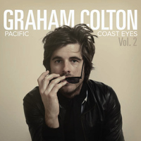 Graham Colton - Pacific Coast Eyes Vol. 2