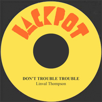 Linval Thompson - Don't Trouble Trouble