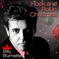Billy Burnette - Rock And Roll In Christmas