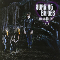 Burning Brides - Hang Love