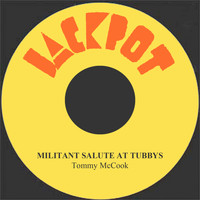 Tommy McCook - Militant Salute At Tubbys