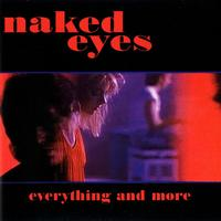 Naked Eyes - Everything And More