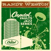 Randy Weston - The Capitol Vaults Jazz Series (2003 - Remaster)