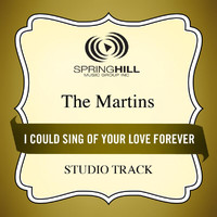The Martins - I Could Sing Of Your Love Forever