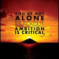 The Blackout - You're Not Alone/Ambition Is Critical