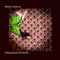 Morton Valence - Falling Down the Stairs