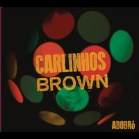 Carlinhos Brown - Adobró