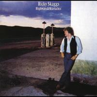 Ricky Skaggs - Highways And Heartaches