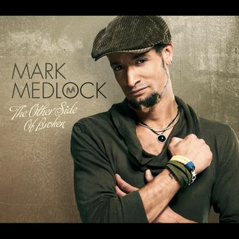 Mark Medlock - The Other Side Of Broken