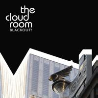 The Cloud Room - Blackout!