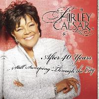 Shirley Caesar - After 40 Years, Still Sweeping Through the City