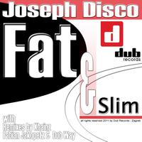Joseph Disco - Slim & Fat Ep