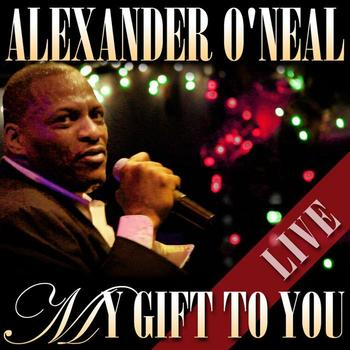 Alexander O'Neal - My Gift To You - Live