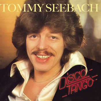 Tommy Seebach - Disco Tango [Remastered]