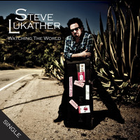 Steve Lukather - Watching The World