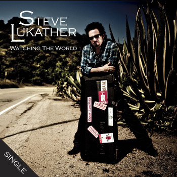 Steve Lukather - Watching The World (Radio Edit)