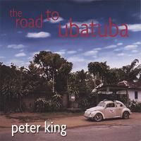 Peter King - The Road to Ubatuba