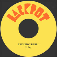 U Roy - Creation Rebel