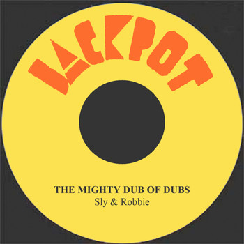Sly & Robbie - The Mighty Dub Of Dubs
