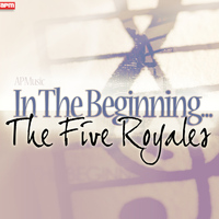 The Five Royales - In The Beginning...