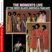 The Moments - Live At The Miss Black America Pageant (Remastered)