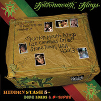 Kottonmouth Kings - Hidden Stash 5 Bong Loads & B-Sides (Explicit)