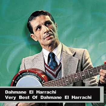 Dahmane El Harrachi - Very Best Of Dahmane El Harrachi
