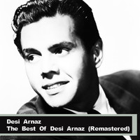 Desi Arnaz - The Best Of Desi Arnaz (Remastered)
