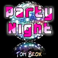 Tom Brox - Party Night