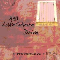 351 Lake Shore Drive - Provencale Ep 1 (The Lounge Deluxe Experience)