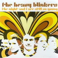 The Heavy Blinkers - The Night and I Are Still So Young