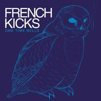 French Kicks - One Time Bells